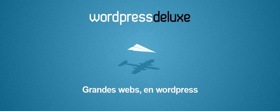 Wordpressdeluxe, nuestras ventajas. Garantía de servicio e interlocutor único